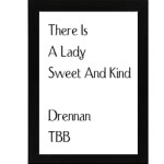 There Is A Lady Sweet And Kind – Drennan