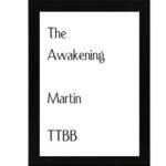 The Awakening TTBB – Martin