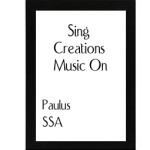 Sing Creations Music On – Paulus