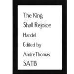 The King Shall Rejoice – Thomas