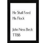 He Shall Feed His Flock – Beck TTBB