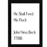 He Shall Feed His Flock – Beck TTBB