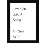Love Can Build A Bridge – Shaw