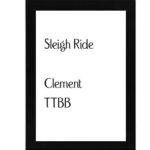 Sleigh Ride – Clement TTBB