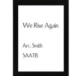 We Rise Again – Arr. Smith