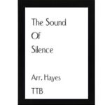 The Sound Of Silence – TTB Arr. Hayes